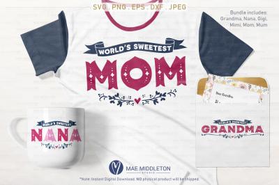 World's Sweetest: Grandma, Nana, Gigi, Mimi, Mom, Mum svg files, print