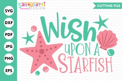 Wish upon a starfish svg, starfish SVG, beach svg, Summer SVG
