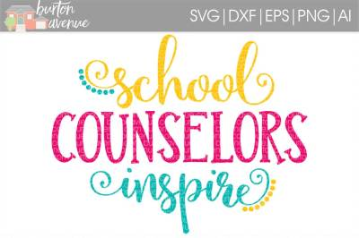 School Counselors Inspire SVG Cut File