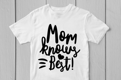Mom Knows Best - Svg Cut File