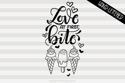 Love at first bite - ice cream - Summer - hand drawn lettered cut file
