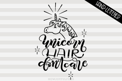 Unicorn hair don't care - Hairdresser - hand drawn lettered cut file