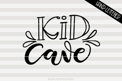 Kid cave - Toddler room sign - hand drawn lettered cut file