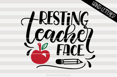 Resting teacher face - SVG - PDF - DXF - hand drawn lettered cut file