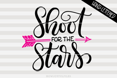 Shoot for the stars- Encouragement - hand drawn lettered cut file