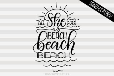 All she does is beach. beach. beach. - hand drawn lettered cut file