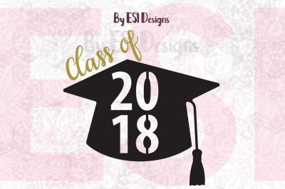 Class of 2018 Graduation Cap Design | SVG,DXF,EPS & PNG
