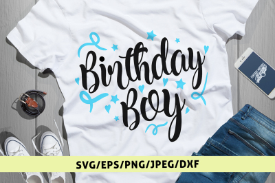 Birthday Boy - Svg Cut File