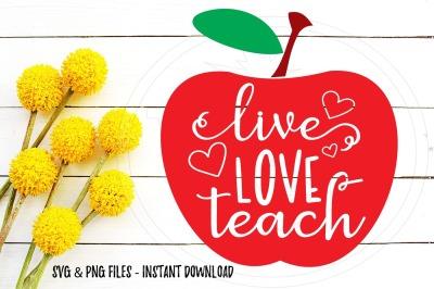 Live Love Teach Teachers Apple SVG Print Cut Image Files Cameo Cricut