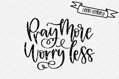 Pray more, worry less svg, prayer svg