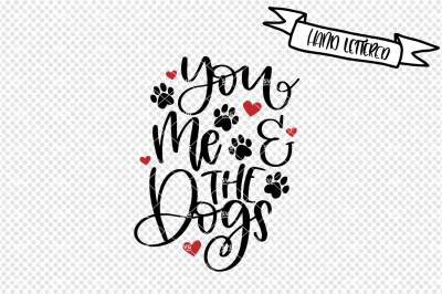 You me and the dogs svg, dog mama svg