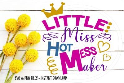 Little Miss Hot Mess Maker SVG Print Cut Image Files Cameo Cricut