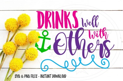 Drinks Well With Others Funny Cruise SVG Print Cut Image Files Cameo