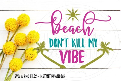 Beach Don't Kill My Vibe SVG PNG Image For Cutting Machines Cricut Cam