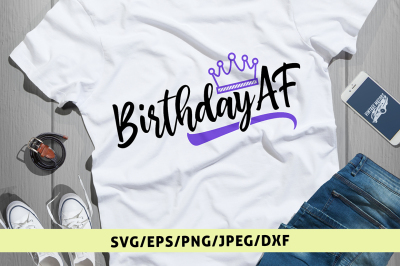 Birthday AF - Svg Cut File