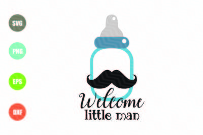 Welcome Little Man SVG