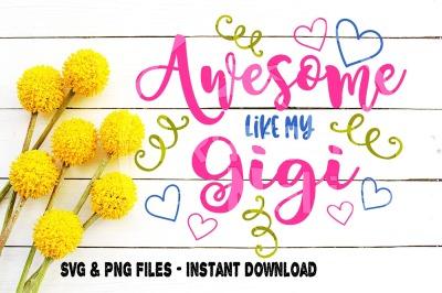 Awesome Like My Gigi SVG Print Cut Image Files Cameo Cricut