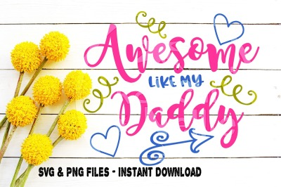 Awesome Like My Daddy SVG Print Cut Image Files Cameo Cricut