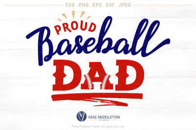 Proud Baseball Dad, printable & cut file, dxf, jpeg, png, eps, svg