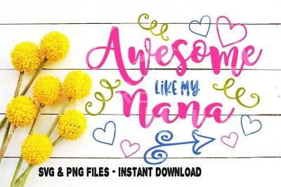 Awesome Like My Nana SVG Print Cut Image Files Cameo Cricut
