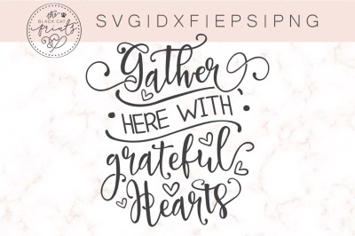Gather Here with Grateful hearts SVG DXF EPS PNG