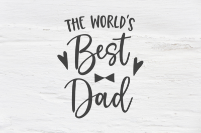 Worlds best Dad DXF EPS PNG Cut File • Cricut • Silhouette