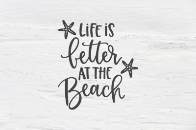 Life is better at the Beach SVG, EPS, PNG, DXF