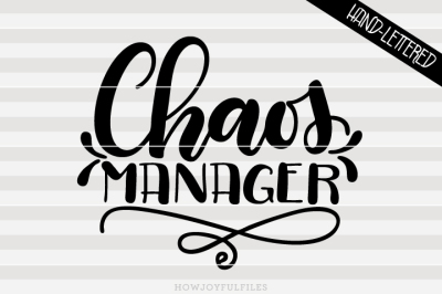 Chaos manager - Mom life - hand drawn lettered cut file