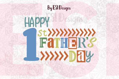 Happy 1st Father's Day Quote Design | SVG, DXF, EPS & PNG Cut File