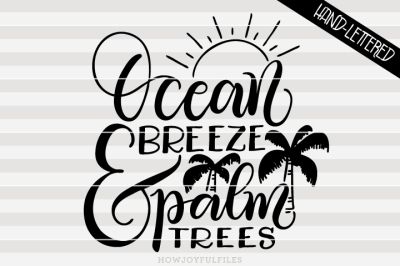 Ocean breeze and palm trees - Summertime - hand drawn lettered file