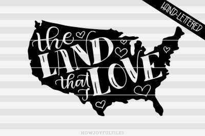 The land that I love - USA map - hand drawn lettered cut file