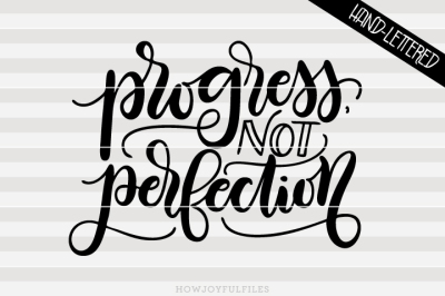 Progress not perfection - hand drawn lettered cut file