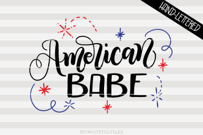 American babe - USA Independence - hand drawn lettered cut file