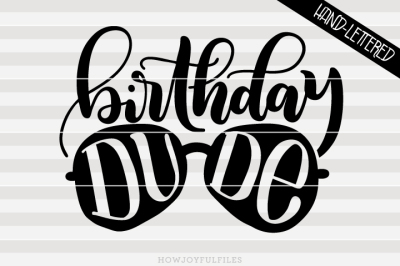 Birthday dude - Cool kid - hand drawn lettered cut file