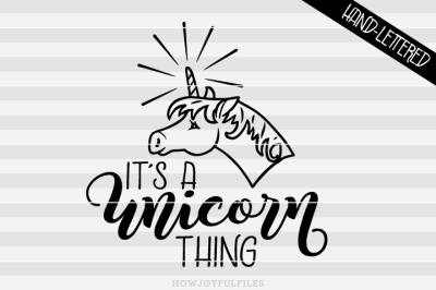 It's a Unicorn thing - SVG - PDF - DXF - hand drawn lettered cut file