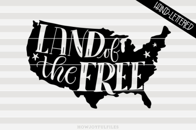 Land of the free - USA map - hand drawn lettered cut file
