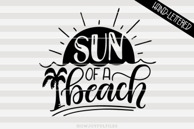 Sun of a beach - Funny summer - hand drawn lettered cut file