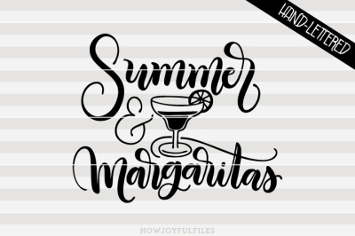 Summer and margaritas - SVG - PDF - DXF - hand drawn lettered cut file