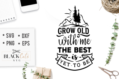 Grow old with me, the best is yet to be SVG