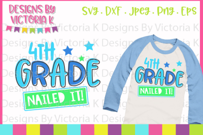 4th Grade Nailed it, Last day of school, SVG, DXF, EPS Files, Cricut