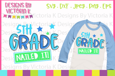 5th Grade Nailed it, Last day of school, SVG, DXF, EPS Files, Cricut