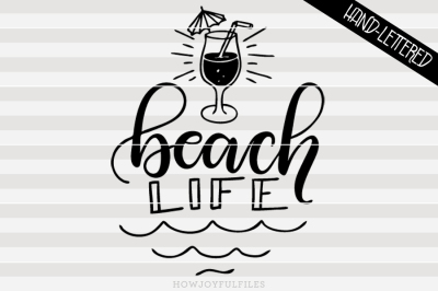 Beach life - summertime - hand drawn lettered cut file