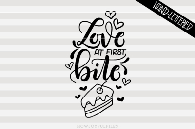 Love at first bite - Cake lover - hand drawn lettered cut file