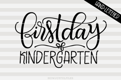 First day of kindergarten - hand drawn lettered cut file