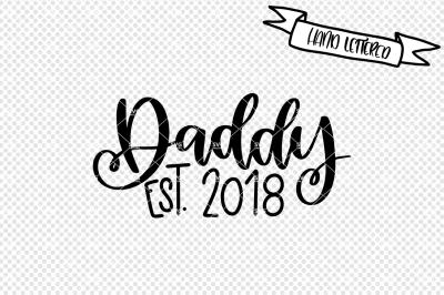 Daddy est. 2018 svg cut file&2C; new dad svg