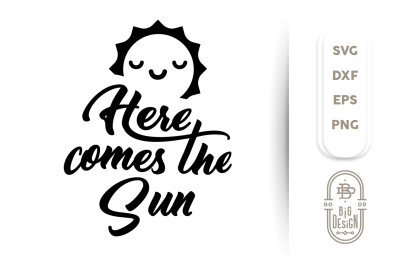 Download SVG Cut File: Here Comes the Sun SVG Cut Files