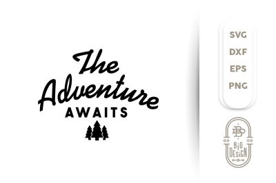 SVG Cut File: The Adventure Awaits