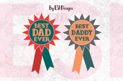 Best Dad/Daddy Ever Design | SVG, DXF, EPS & PNG