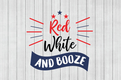 Red White and Booze SVG, Fourth of July  SVG, Cuttable File