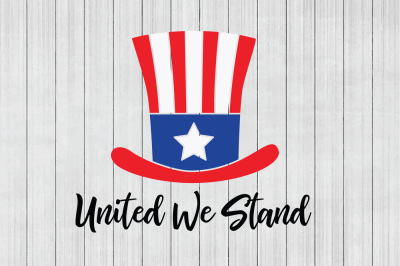 Patriotic SVG, United We Stand SVG, Cuttable File